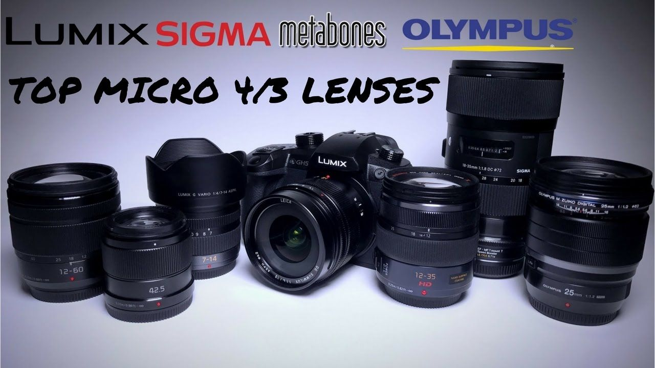 Micro Four Thirds Lenses Top 7 m43 lenses I Use with