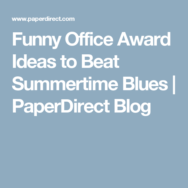 Christmas Party Award Ideas Part - 28: Funny Office Award Ideas To Beat Summertime Blues