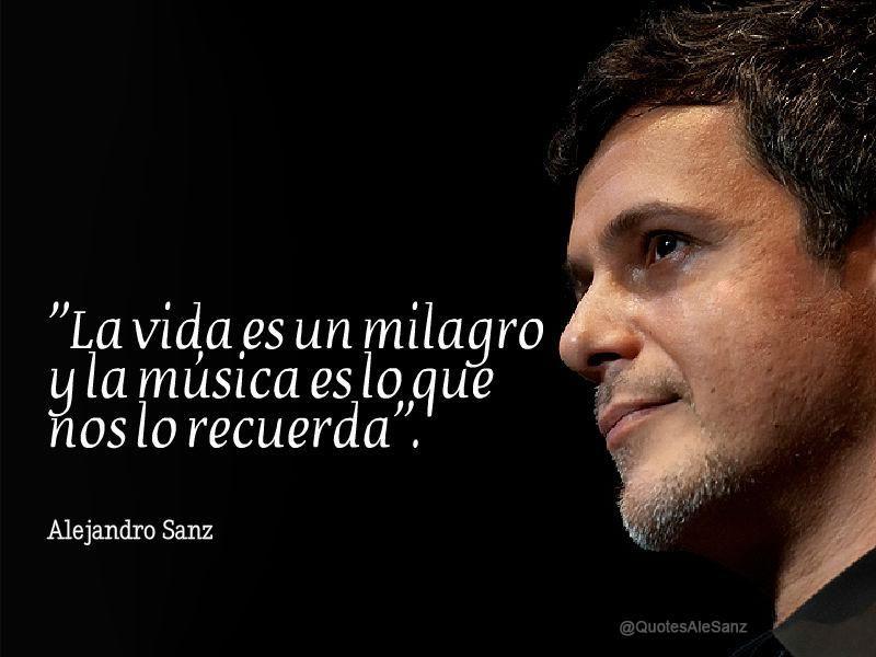 """""""La vida es un milagro y la música es lo que nos lo recuerda"""". @AlejandroSanz pic.twitter.com/gfaSjtzPft"""