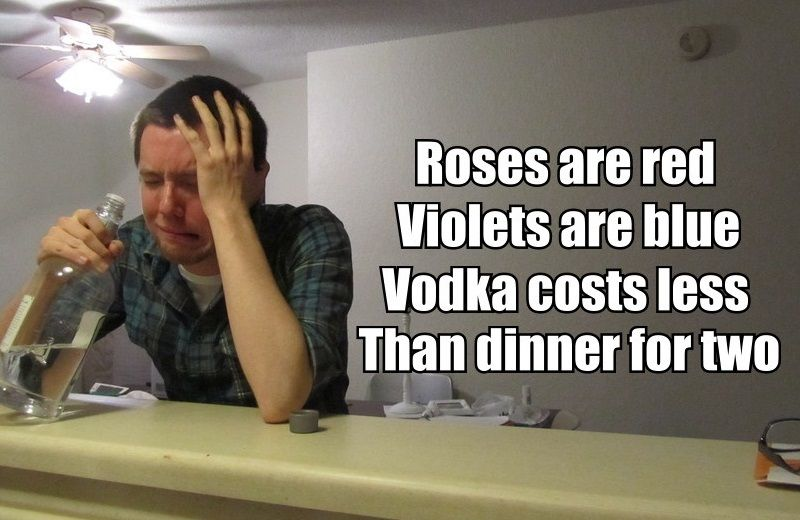 Funny Drinking Poem Valentines Day Memes Internet Funny Roses Are Red Violets Are Blue