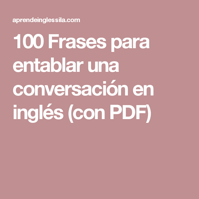 100 Frases Para Entablar Una Conversación En Inglés Con Pdf