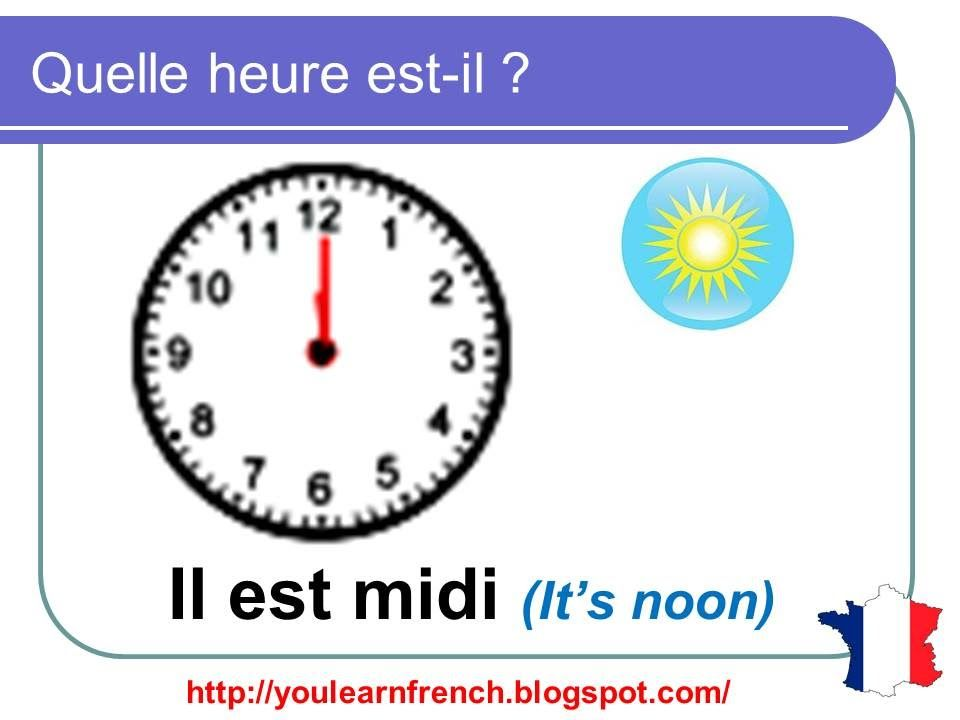 French Lesson 11 Tell time in French What time is it - Quelle ...