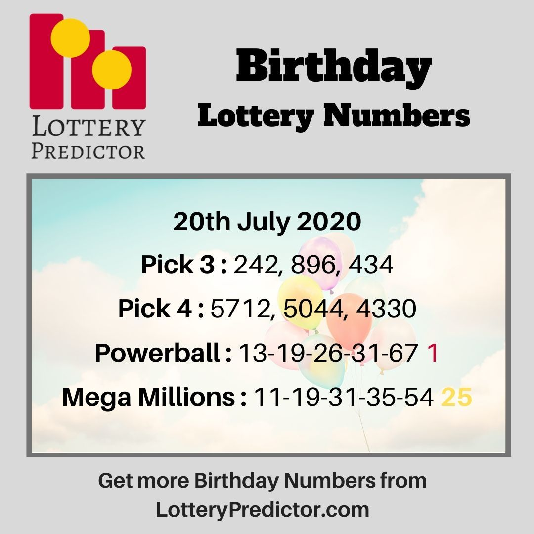 Birthday Lottery Numbers For Monday 20th July 2020 Lottery Powerball Megamillions In 2020 Lottery Numbers Winning Lottery Numbers Lottery