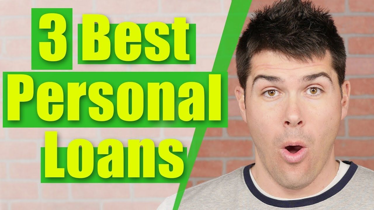 Best Personal Loans 2018 From The Honest Finance Channel These Are The 3 Best Personal Loans I Found Onlin Personal Loans Low Interest Personal Loans Loan