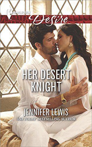 Her Desert Knight (Harlequin Desire) by Jennifer Lewis, http://www.amazon.com/dp/B00K9ZXZKI/ref=cm_sw_r_pi_dp_3IMwub1XDFT0W