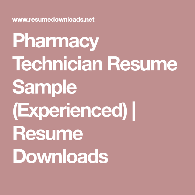 Pharmacy Technician Resume Sample Experienced  Resume Downloads