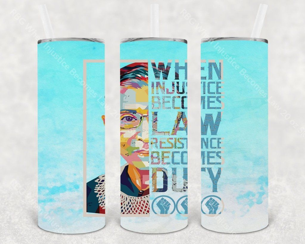 Rbg When Injustice Becomes Law 20 Oz Skinny Tumbler Skinny Tumblers Tumbler Injustice
