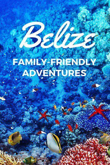 Explore Family-friendly Fun & Adventure In Belize!