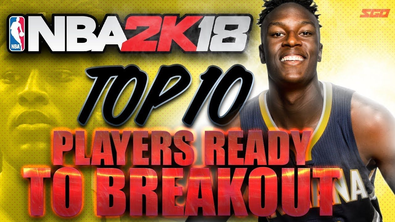 NBA 2K18 Top 10 Players Ready to Breakout | Sports Gamers Online
