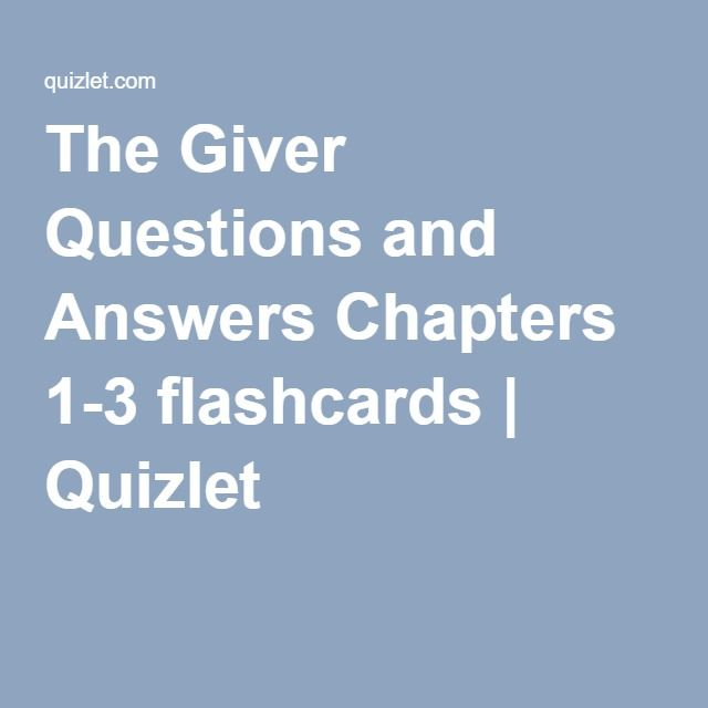 The Giver Questions and Answers Chapters 1-3 flashcards