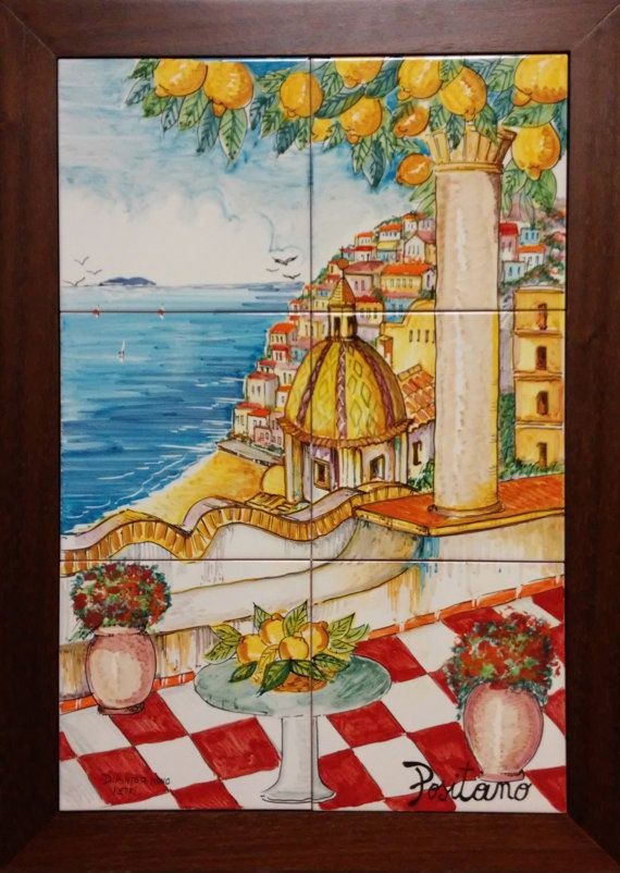 Positano Is An Italian Hand Painted Panel Of Ceramic Tiles The 6