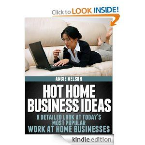 Amazon Com Hot Home Business Ideas A Detailed Look At Today S