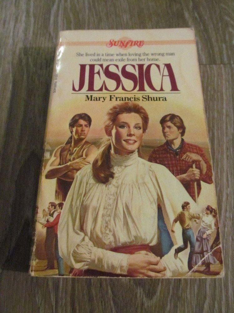 Jessica by Mary Francis Shura (1984, Paperback) Sunfire Romance