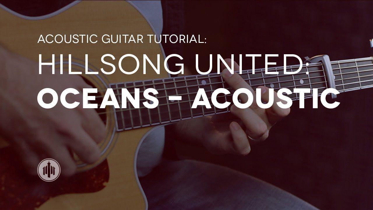 Hillsong United Oceans Acoustic Guitar Tutorial Christian