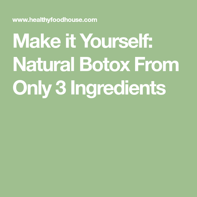 Make it yourself natural botox from only 3 ingredients natural make it yourself natural botox from only 3 ingredients solutioingenieria Gallery