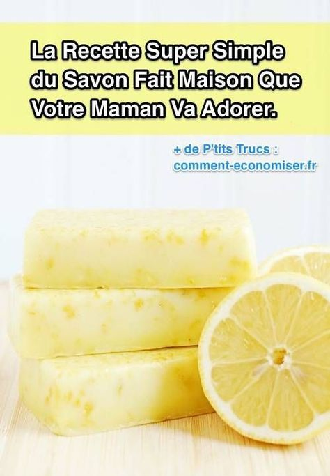 la recette facile du savon au citron fait maison beaut. Black Bedroom Furniture Sets. Home Design Ideas