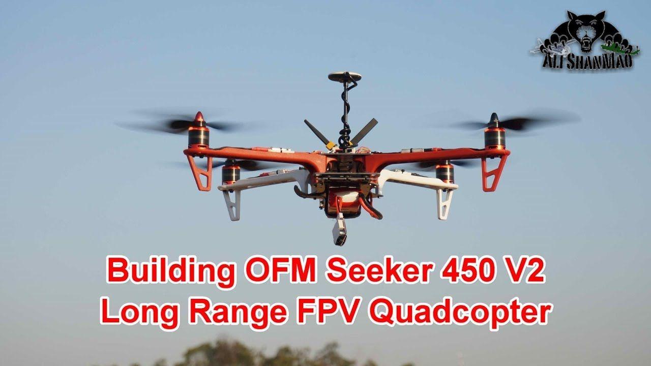 Building The Ofm Seeker 450 V2 Long Range Fpv Quadcopter Fpv Quadcopter Quadcopter Fpv Racing