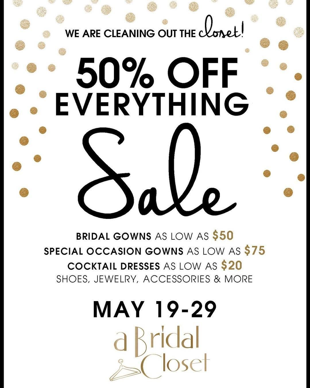 BIG ANNOUNCEMENT! May 19th-29th we are having a massive sale! 50% off everything in the store including jewelry bridesmaids dresses special occasion dresses and of course bridal!  Make sure to stop by and pick up you wedding needs!  #abridalcloset #bridetobe #dallas #dfw #sale #weddingdress #bridesmaids #mob #mog #wedding #cleaningoutthecloset #bridal #weddingindustry #outlet #mustgo by abridalcloset