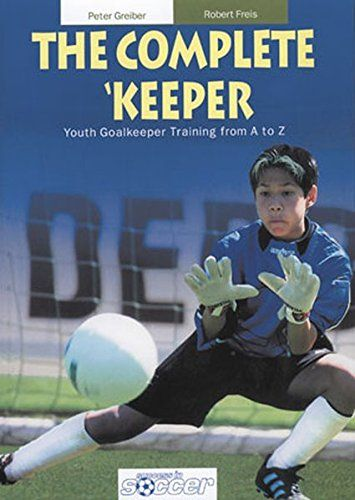 Download Free The Complete Keeper Youth Goalkeeper