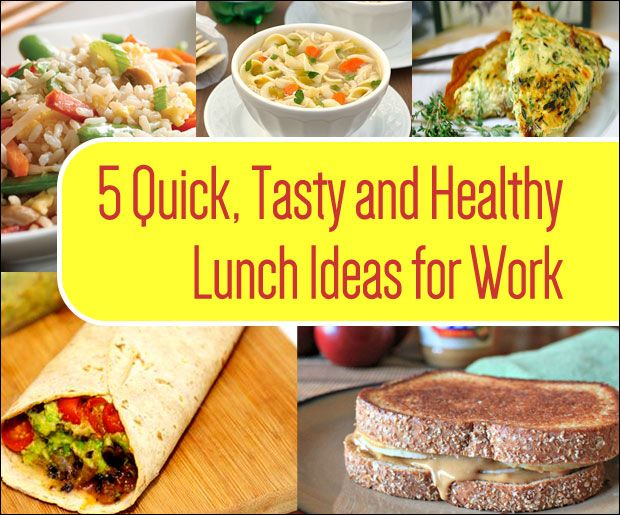 5 quick tasty and healthy lunch ideas for work what s for supper