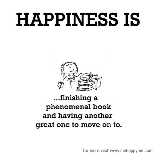 Happiness #201: Happiness Is Finishing A Phenomenal Book And Having Another  Great One To. Reading QuotesReading ...