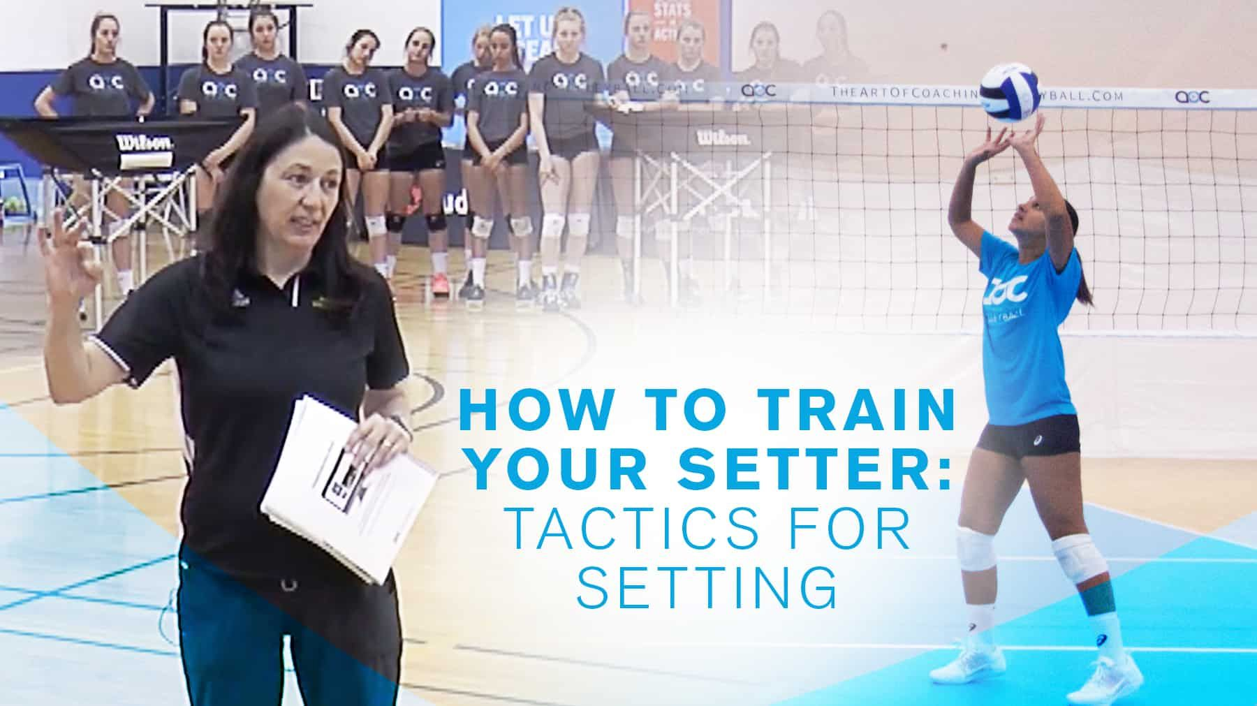 How To Train Your Setter Tactics For Setting Coaching Volleyball Volleyball Workouts Youth Volleyball