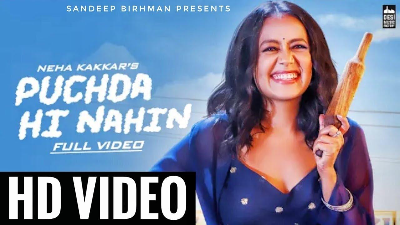 Tu Menu Puchda Hi Nahi Neha Kakkar Full Video Song, Puchda
