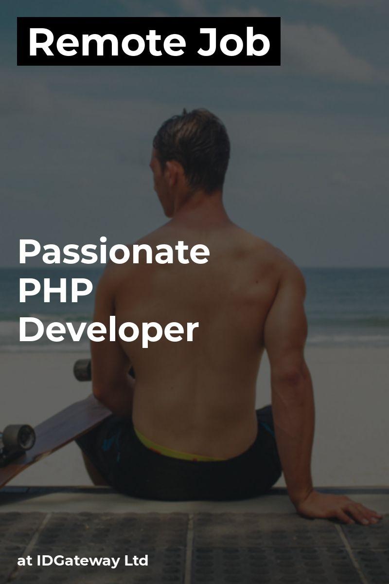 Remote Passionate PHP Developer at IDGateway Ltd php