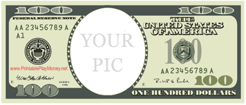 Printable Your Pic One Hundred Dollars Printable Play Money Money Template Play Money