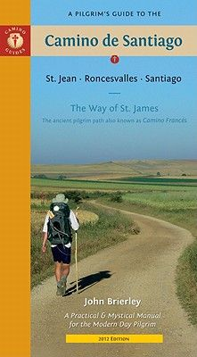 pilgrims' guide to el camino de santiago so want to do with venture in this life time just have to find 30 days or so