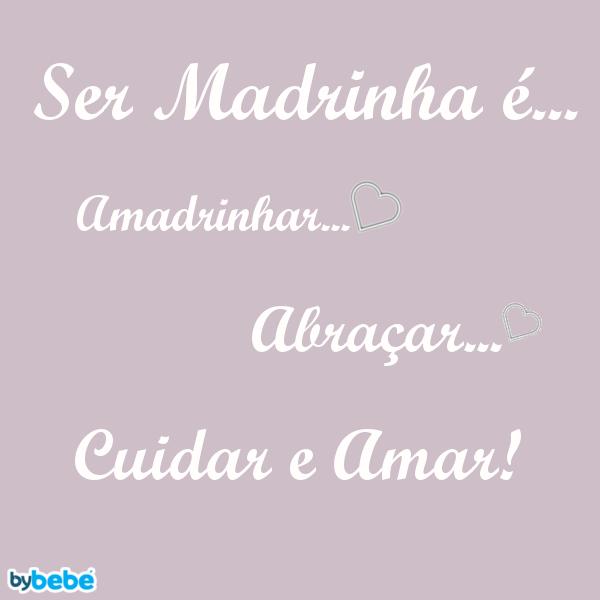"""""""Ser Madrinha é... Amadrinhar... Abraçar... Cuidar e Amar!"""""""