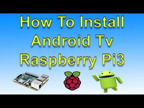 How To Install Android Tv On Raspberry Pi 3 And Sideload