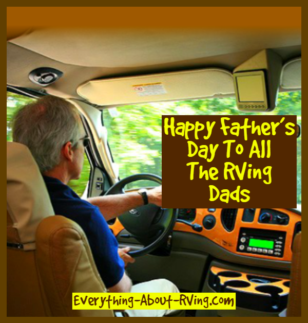 Happy Father's Day To All The RVing Dads from Everything
