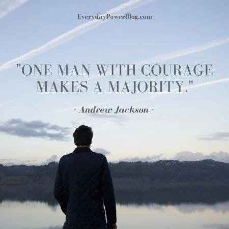 Courage Quotes About Life, Strength and Facing Fear