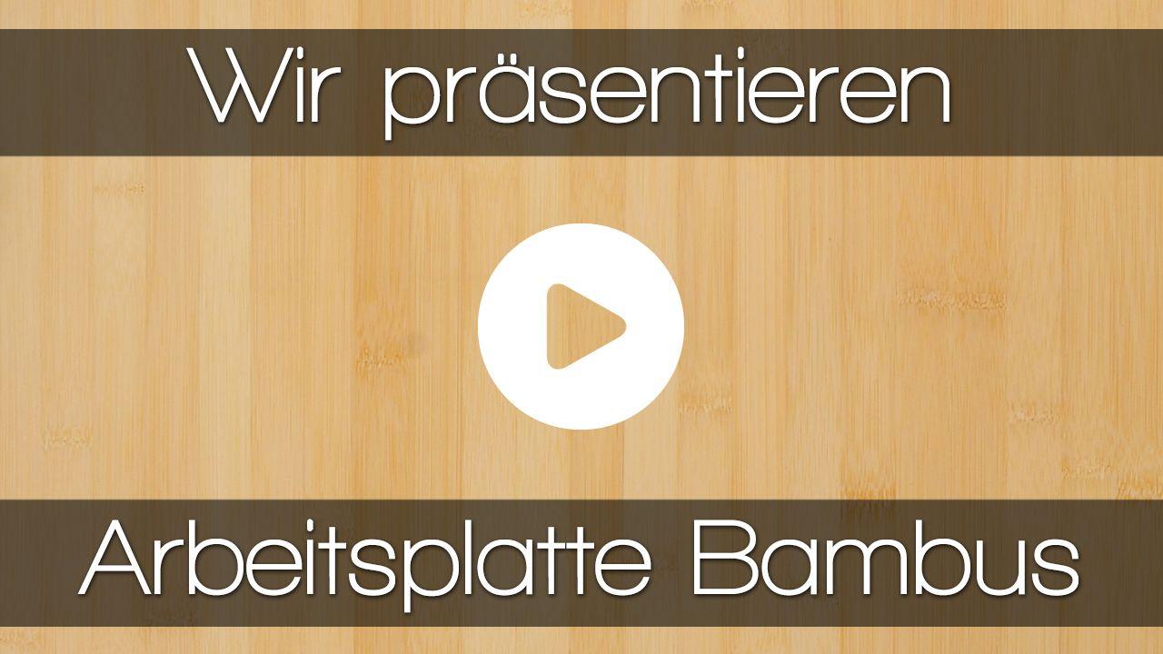 Wenn Sie Mehr Sehen Wollen Wie Eine Bambus Arbeitsplatte In Der Kuche Wirkt Dann Sehen Sie Sich Unser Video An V Bambus Arbeitsplatte Arbeitsplatte Bambus