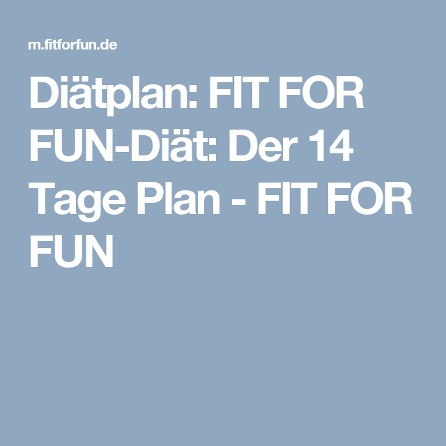 Diatplan Fit For Fun Diat Der 14 Tage Plan Bodies