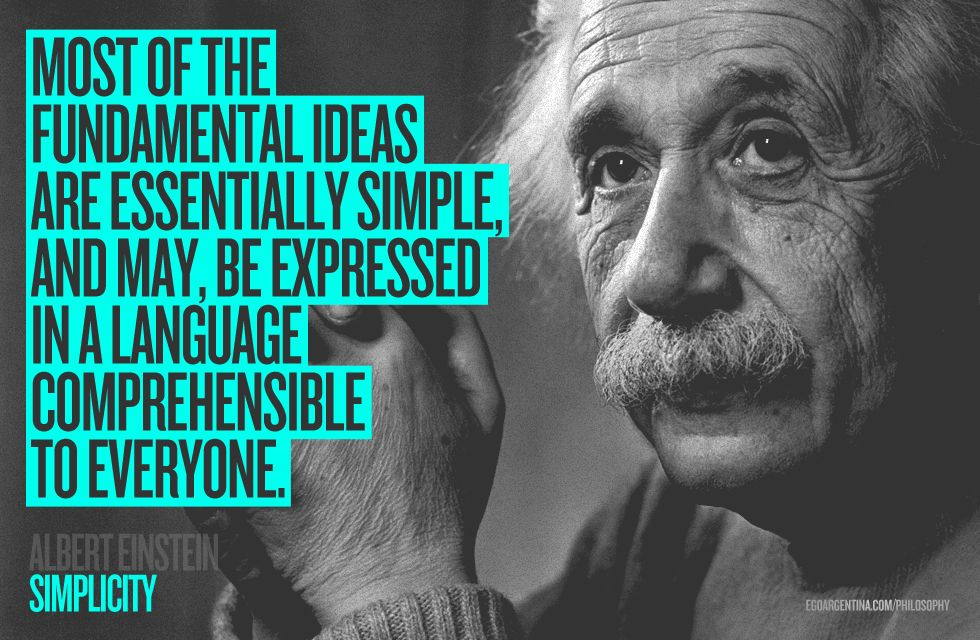 Most of the fundamental ideas are essentially simple,  & may, be expressed in a language comprehensible to everyone