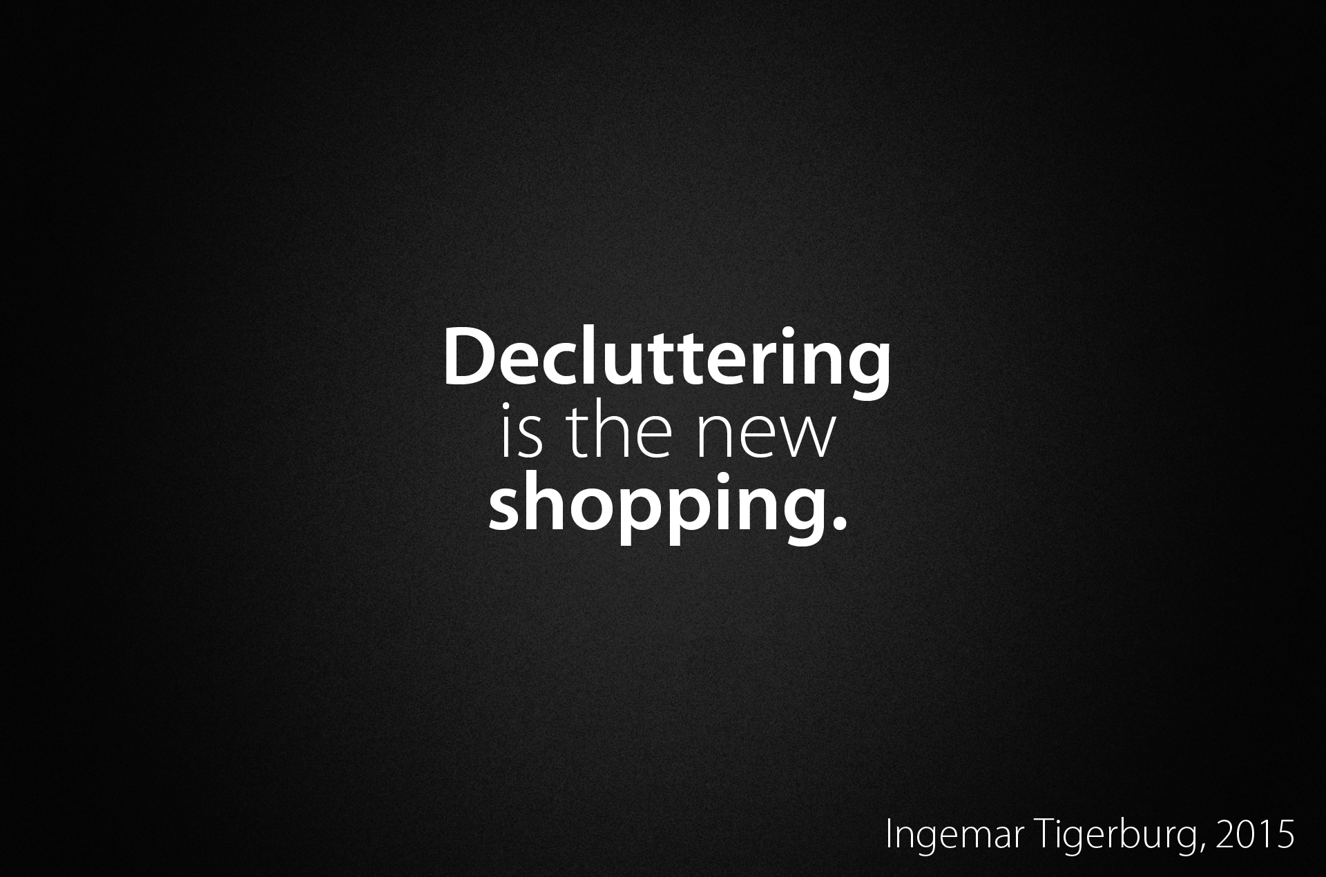 Decluttering Is The New Shopping. So True! LOVE This