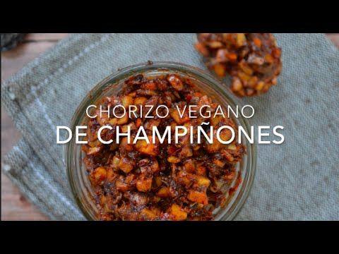 Chorizo Vegano De Champiñones O Chorizo Saludable Recetas Fáciles Pizca De Sabor Comida Vegana Comida Vegetariana Recetas Vegetarianas