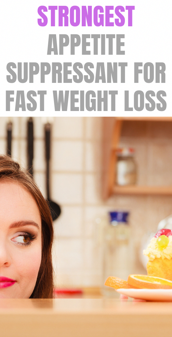 Strongest Appetite Suppressant For Quick Fat Loss Weightloss Diet