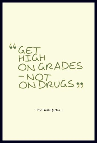 Drugs Quotes Anti Drugs Slogans Absolutely True Quotes Impressive Quotes About Drugs