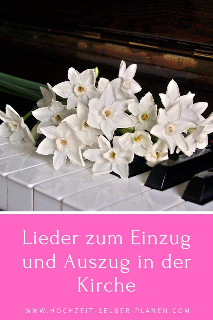 Lieder Zum Einzug Und Auszug In Der Kirche Hochzeitslieder Hochzeitsmusik Lieder