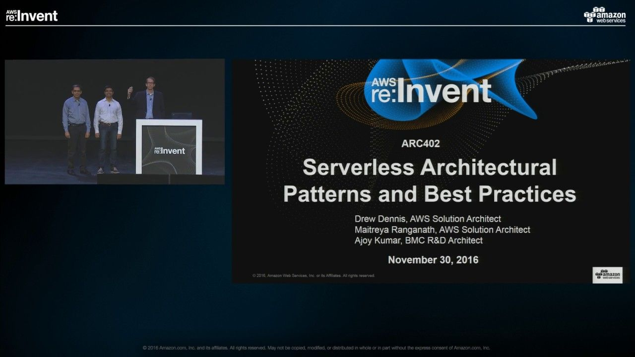 AWS reInvent 2016 Serverless Architectural Patterns and
