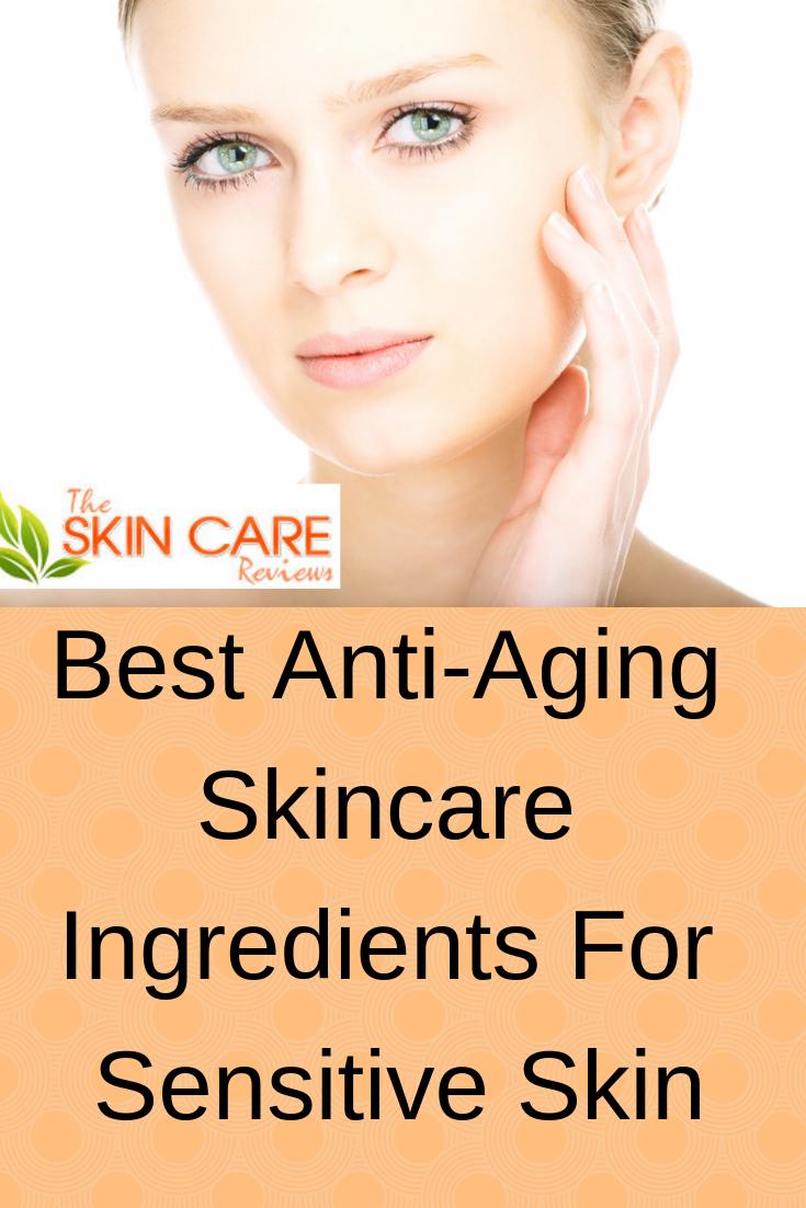Anti Aging Ingredients For Sensitive Skin Sensitive Skin