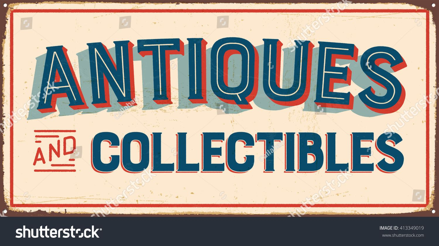 Vintage Metal Sign Antiques And Collectibles Vector Eps10 Grunge And Rusty Effects Can Be Easily Remo Antique Signs Antique Collection Vintage Metal Signs