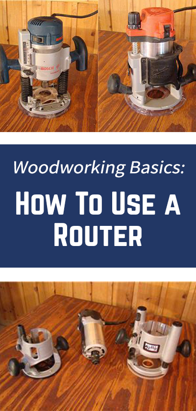 Router Woodworking Basics: How to Use a Router - Router ...