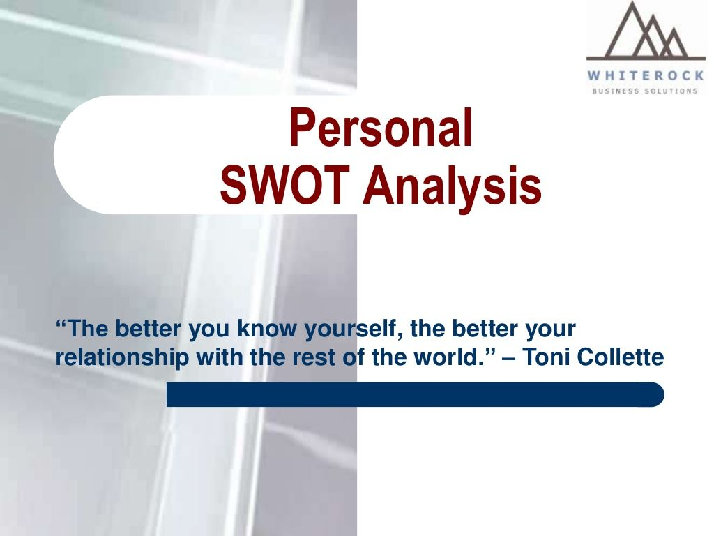 Personal SWOT Analysis A good tool for assessing