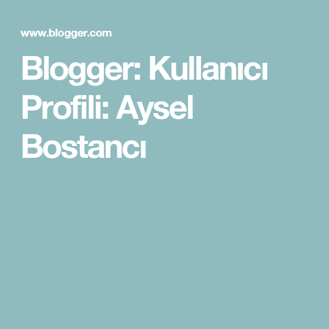 Blogger: Kullanıcı Profili: Aysel Bostancı
