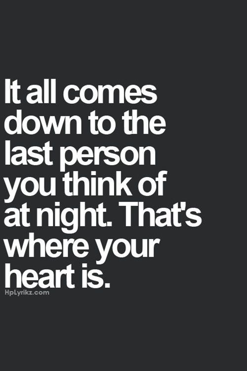It All Comes Down To The Last Person You Think Of At Night Quotes