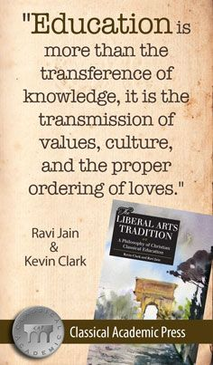 The Liberal Arts Tradition A Philosophy Of Christian Classical Education Classical Education Liberal Arts Education